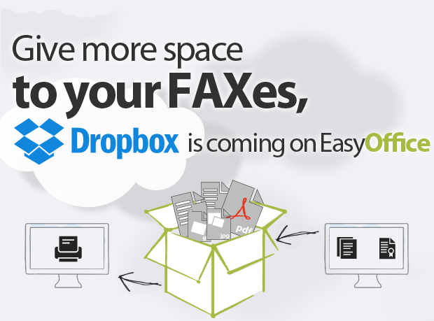 Give more space to your FAXes, Dropbox coming on EasyOffice